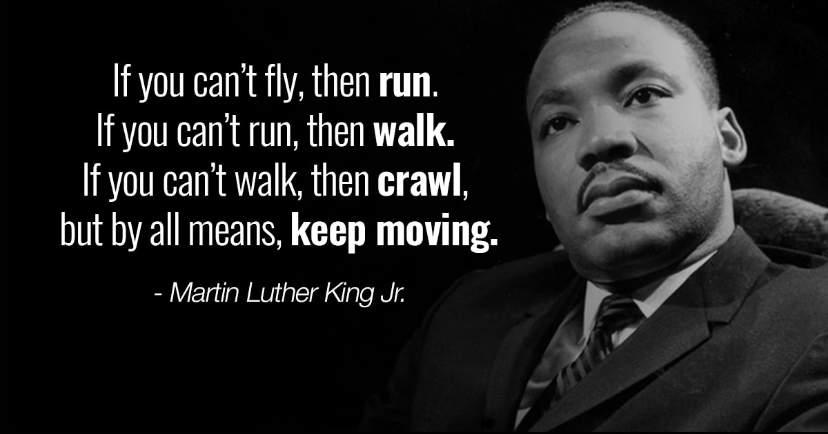 MLK Quote - Keep Moving